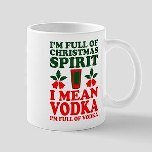 Im Full Of Christmas Spirit I Mean Vodka Mugs