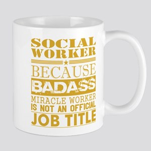 Social Worker Because Miracle Worker Not Job Mugs