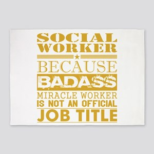 Social Worker Because Miracle Worke 5'x7'Area Rug