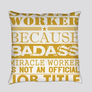 Social Worker Because Miracle Work Everyday Pillow