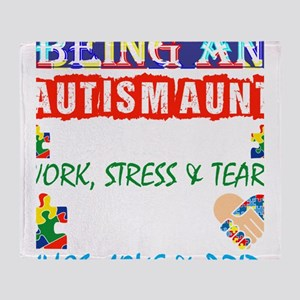 Being An Autism Aunt Is Twice Work B Throw Blanket