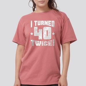 I Turned 40 Twice! 80th Birthday T-Shirt