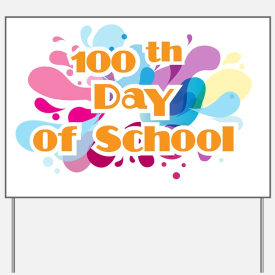 Funny 100th day of school Yard Sign