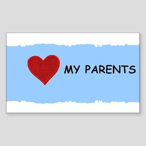 LOVE MY PARENTS Rectangle Sticker