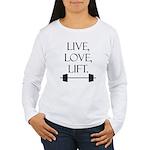 Live, Love, Lift Women's Long Sleeve T-Shirt