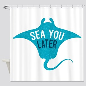 Sea You Later Shower Curtain