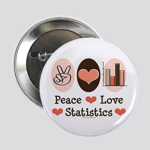 "Peace Love Statistics Statistician 2.25"" Button"