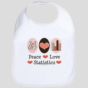 Peace Love Statistics Statistician Bib