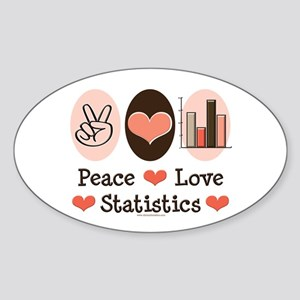 Peace Love Statistics Statistician Oval Sticker