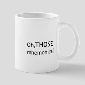 Oh, THOSE Mnemonics! Mug