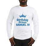 1st Birthday Prince Samuel IV Long Sleeve T-Shirt