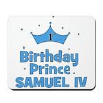 1st Birthday Prince Samuel IV Mousepad
