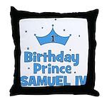1st Birthday Prince Samuel IV Throw Pillow