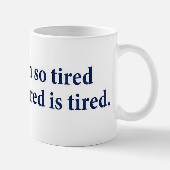 My Tired Is Tired Mug