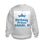 1st Birthday Prince Samuel IV Kids Sweatshirt