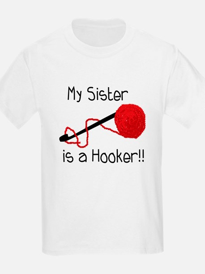 My Sister is a Hooker T-Shirt