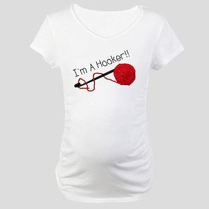 I'm a Hooker Maternity T-Shirt