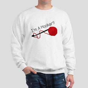 I'm a Hooker Sweatshirt