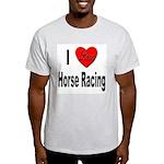 I Love Horse Racing (Front) Light T-Shirt