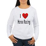 I Love Horse Racing Women's Long Sleeve T-Shirt