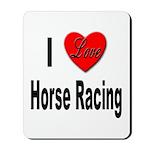 I Love Horse Racing Mousepad