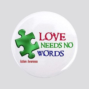 "Love Needs No Words 1 3.5"" Button"