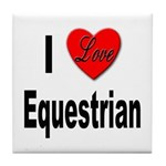 I Love Equestrian Tile Coaster