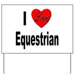 I Love Equestrian Yard Sign