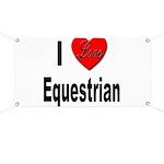 I Love Equestrian Banner