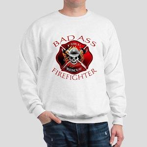 Bad Ass Firefighter Sweatshirt