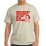 Unstable and Bitchy Light T-Shirt