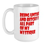 Unstable and Bitchy Large Mug