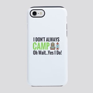 I don't always camp oh wait iPhone 8/7 Tough Case