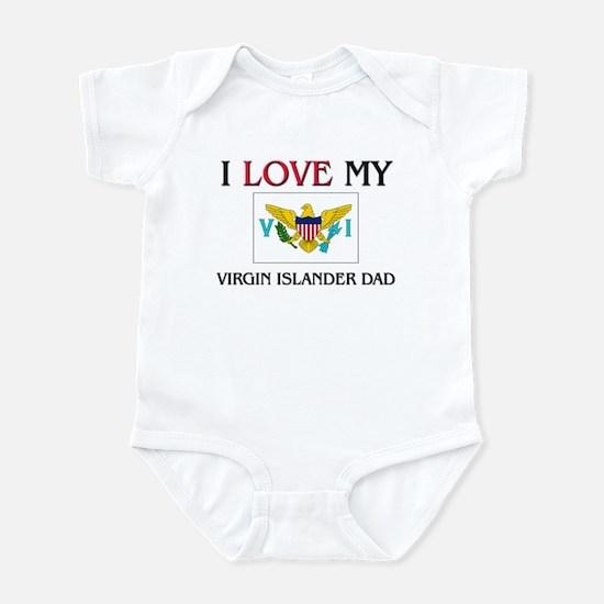 I Love My Virgin Islander Dad Infant Bodysuit
