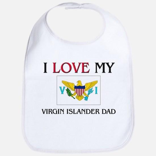 I Love My Virgin Islander Dad Bib