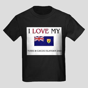 I Love My Turks & Caicos Islander Dad Kids Dark T-