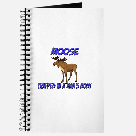 Moose Trapped In A Man's Body Journal