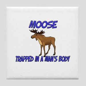 Moose Trapped In A Man's Body Tile Coaster