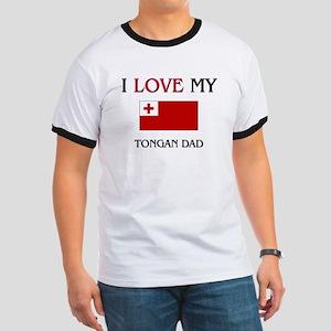 I Love My Tongan Dad Ringer T