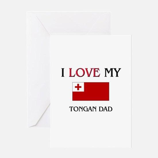 I Love My Tongan Dad Greeting Card