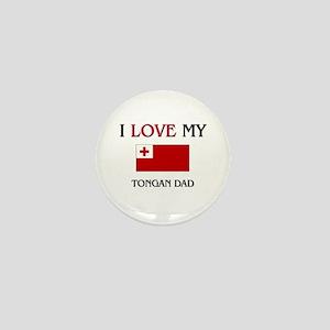 I Love My Tongan Dad Mini Button
