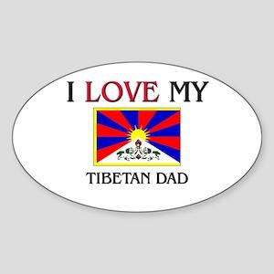 I Love My Tibetan Dad Oval Sticker