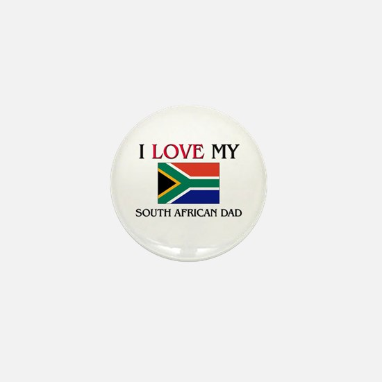 I Love My South African Dad Mini Button