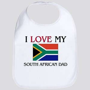 I Love My South African Dad Bib