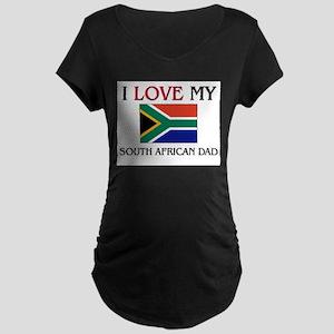 I Love My South African Dad Maternity Dark T-Shirt