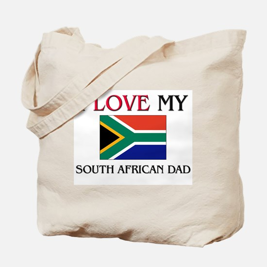 I Love My South African Dad Tote Bag