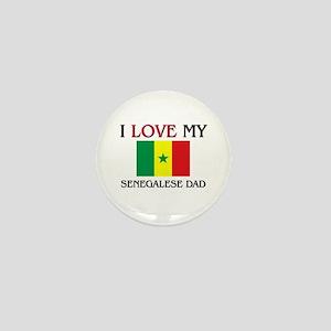I Love My Senegalese Dad Mini Button