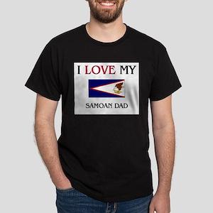 I Love My Samoan Dad Dark T-Shirt