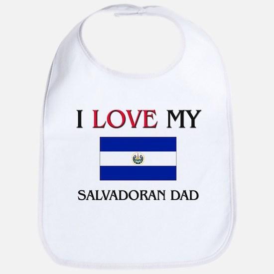I Love My Salvadoran Dad Bib