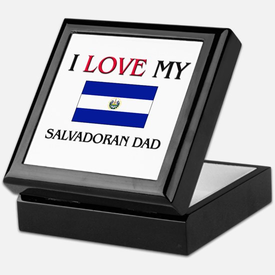 I Love My Salvadoran Dad Keepsake Box